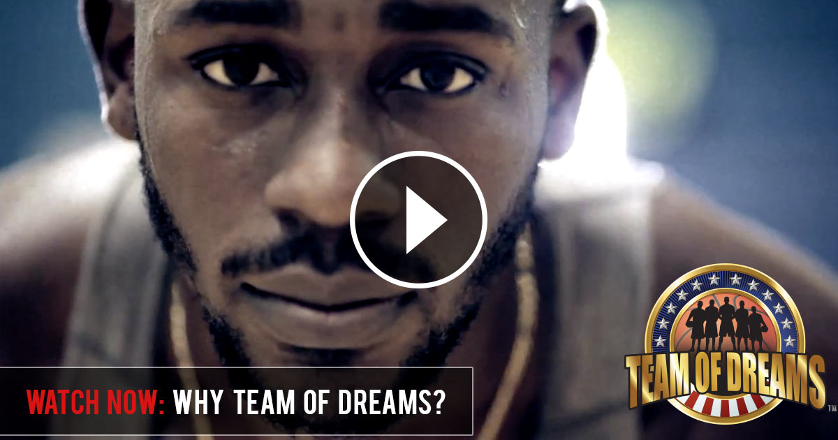 Watch Now: Why Team of Dreams?